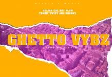 Telian CBL, Sky Flow, Tommy Twist & Dronky - Ghetto Vybz