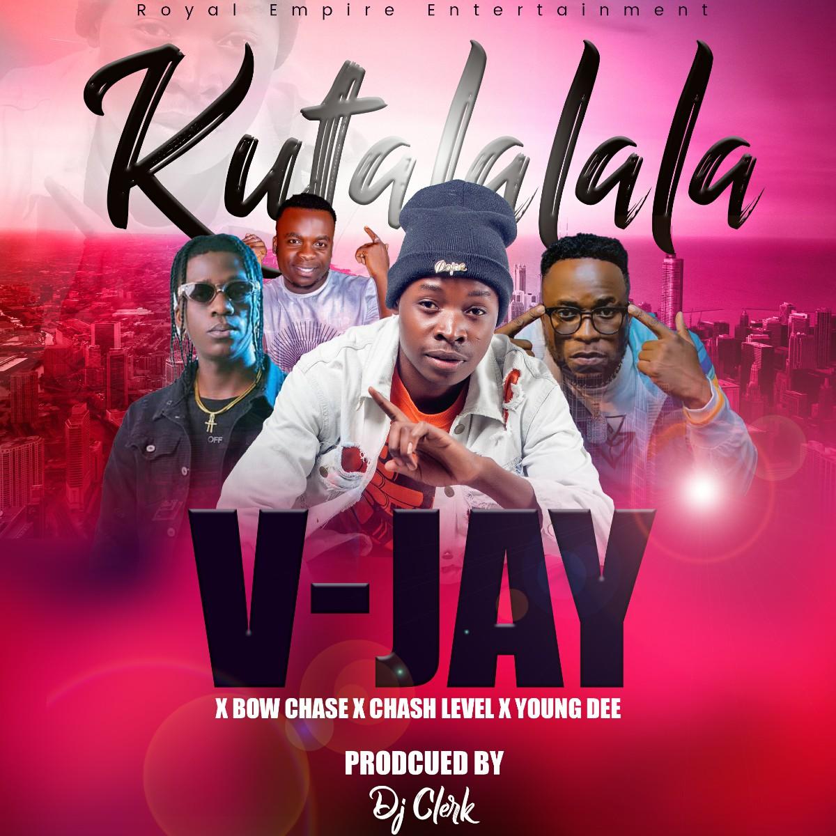 V-Jay ft. Bow Chase, Cash Level & Young Dee - Kutalalala
