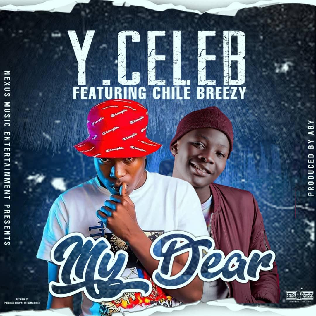 Y Celeb ft. Chile Breezy - My Dear (Prod. ABY)