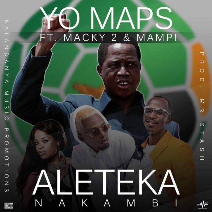 Yo Maps ft. Macky 2 & Mampi - Aleteka Nakambi (PF Campaign Song)