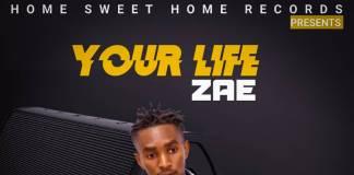 ZAE - Your Life (Prod. CB Mr Fresh)