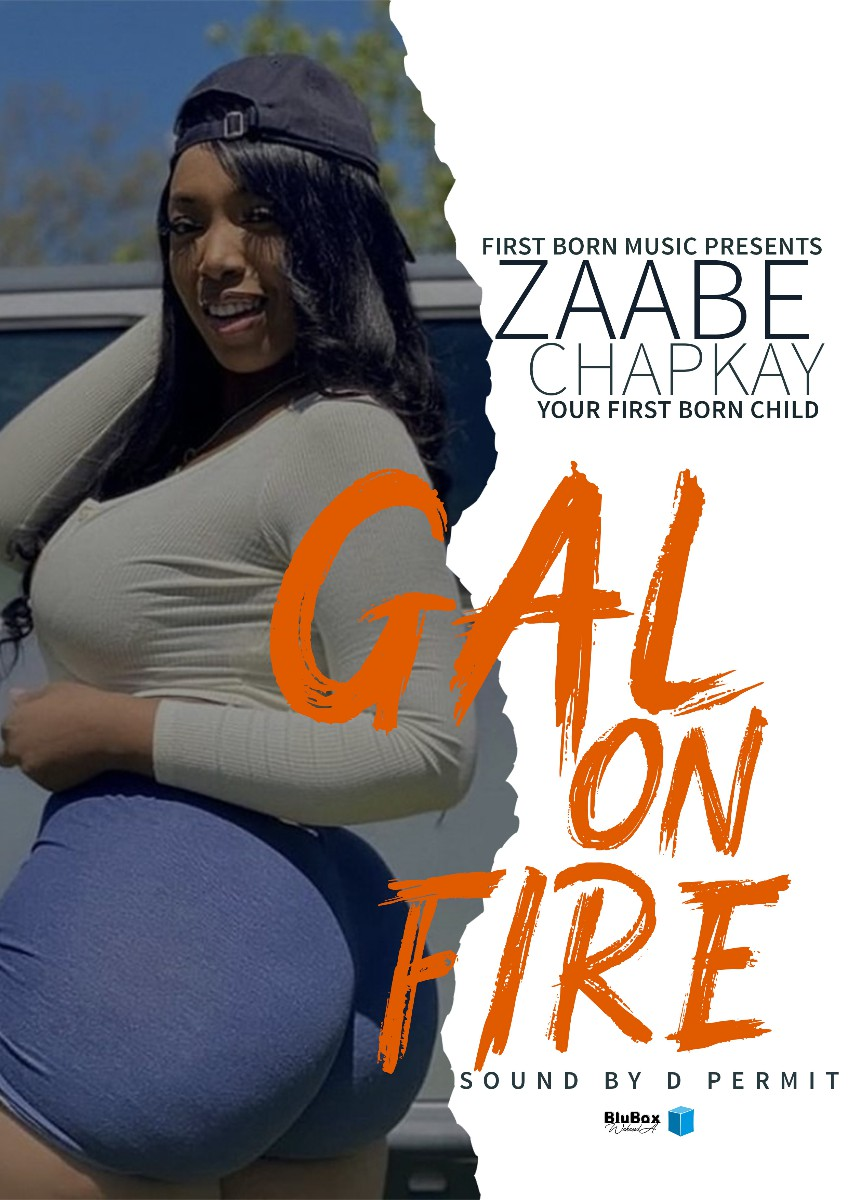 Zaabe Chapkay (The First Born Child) - Gal On Fire