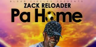 Zack ZeReloader - Pa Home (Prod. Rooster)