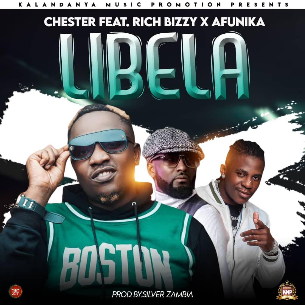 Chester ft. Rich Bizzy & Afunika - Libela