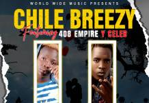 Chile Breezy ft. Y Celeb - You