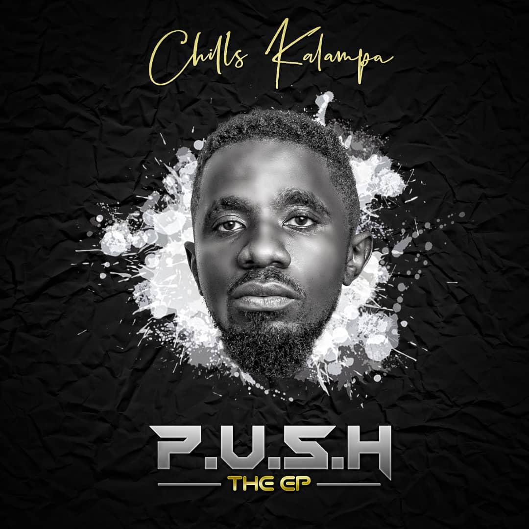 Chills Kalampa - P.U.S.H [The EP]
