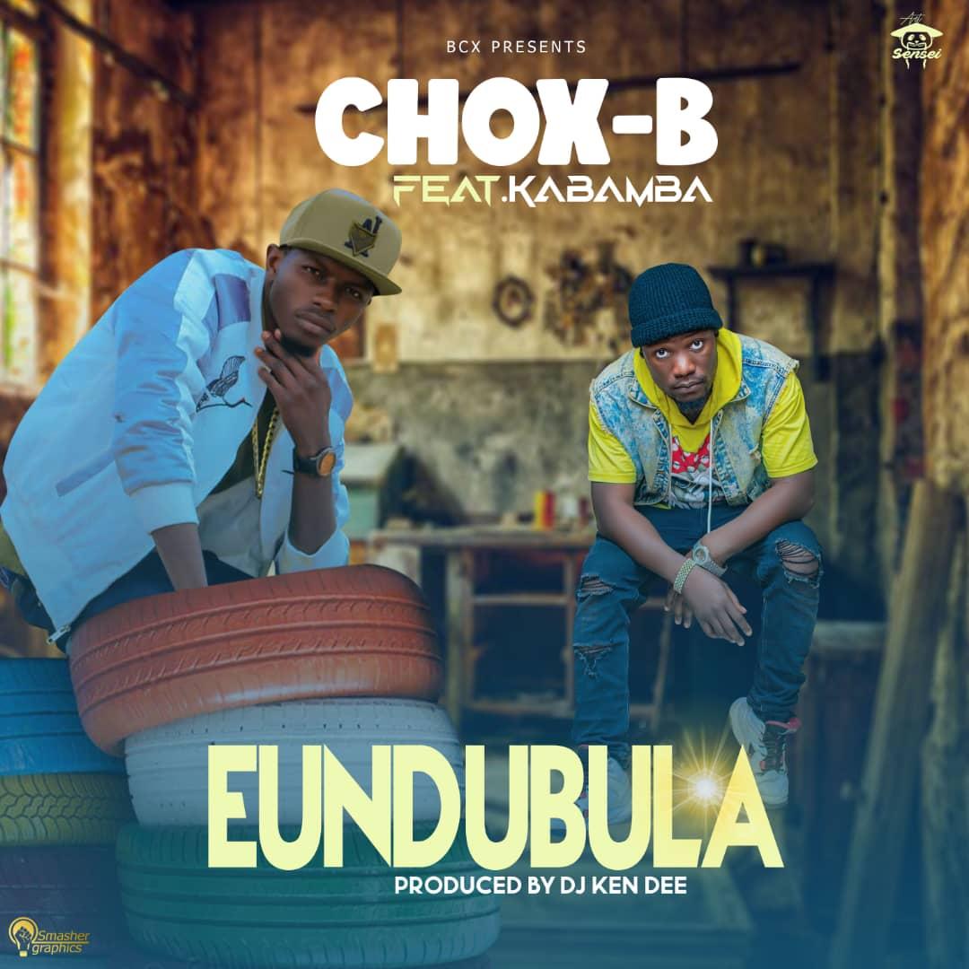 Chox-B ft. Kabamba - Eundubula