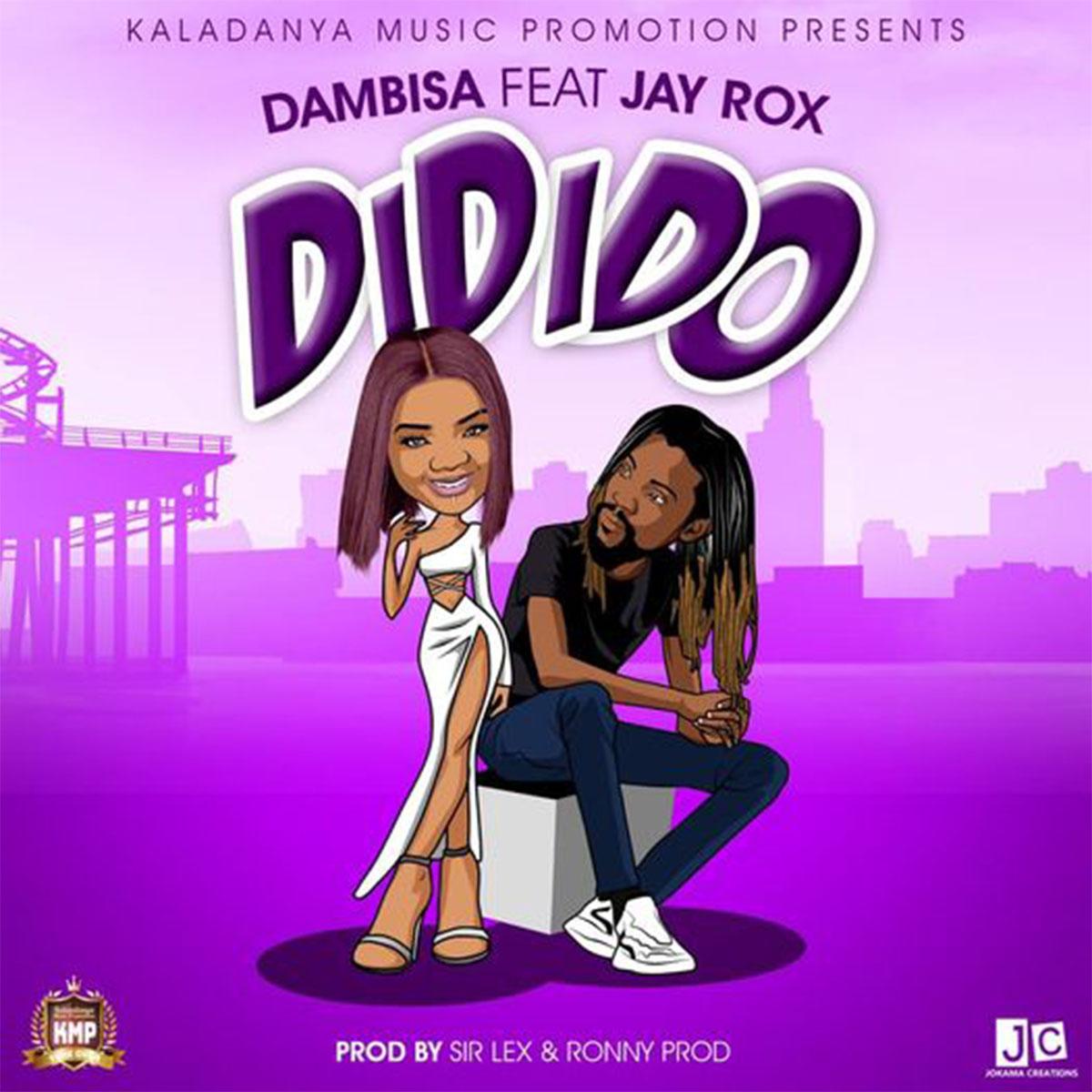 Dambisa ft. Jay Rox - Didido (Prod. Sir Lex & Ronny)