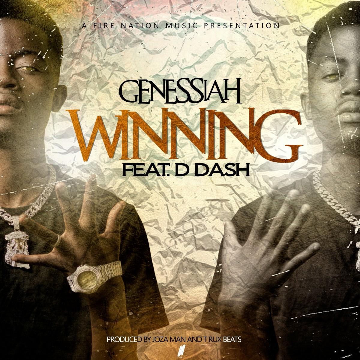 Genessiah ft. D Dash - Winning (Prod. Joza Man & T-Rux)