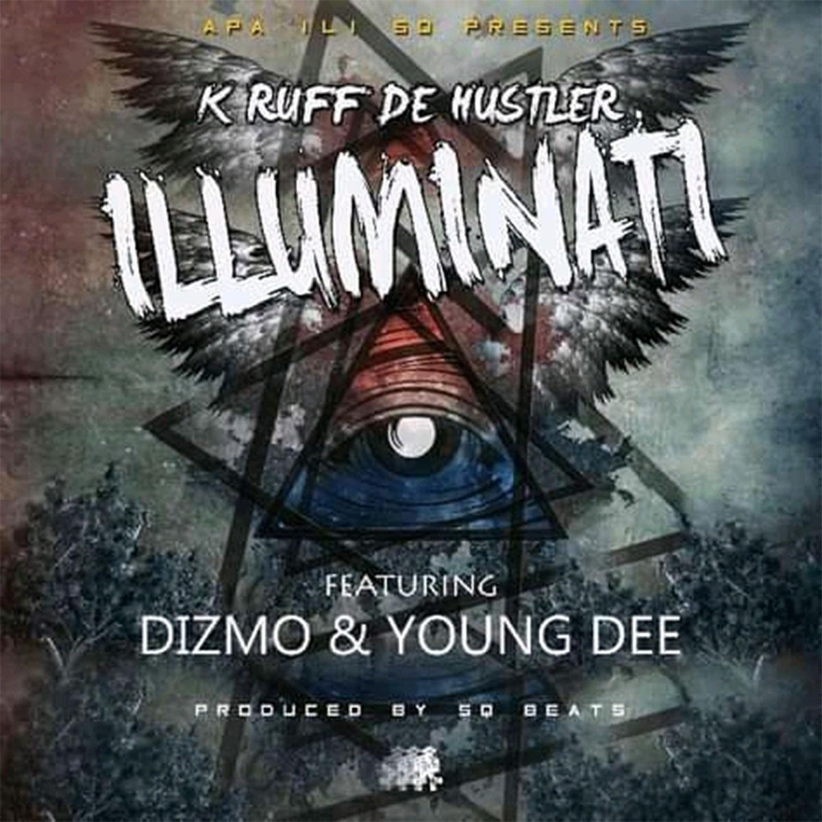 K Ruff De Hustler ft. Dizmo & Young Dee - Illuminati