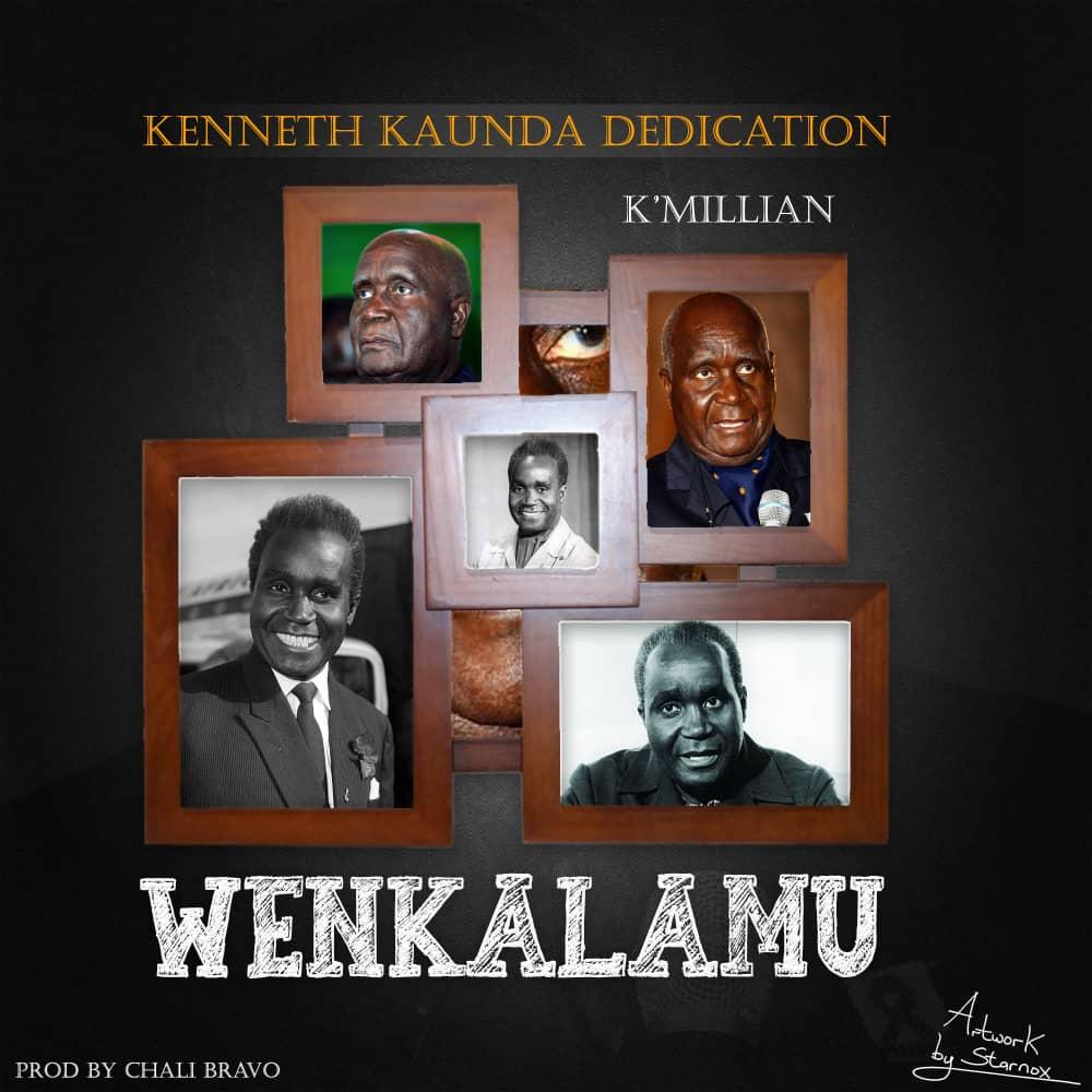 K'Millian - Wenkalamu (Tribute to Dr. Kenneth Kaunda)