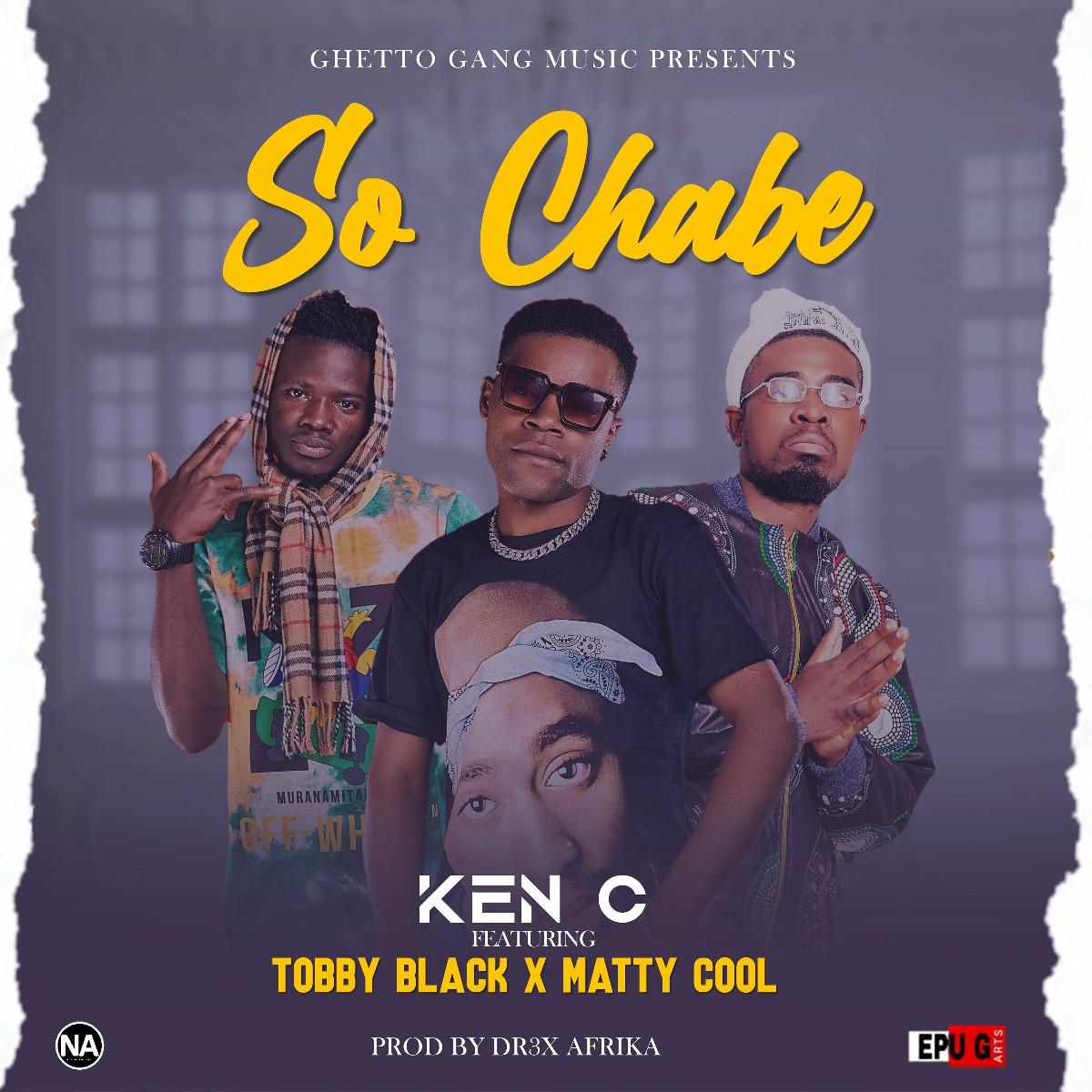 Ken C ft. Tobby Black & Matty Cool - So Chabe