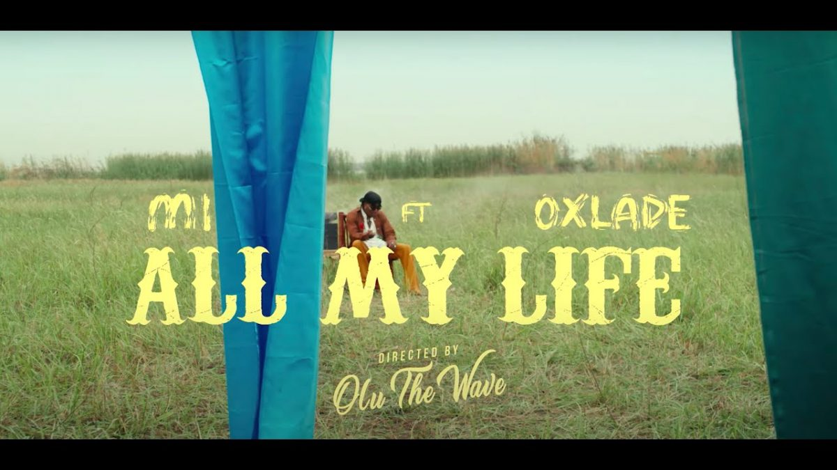 M.I Abaga ft. Oxlade - All My Life (Official Video)
