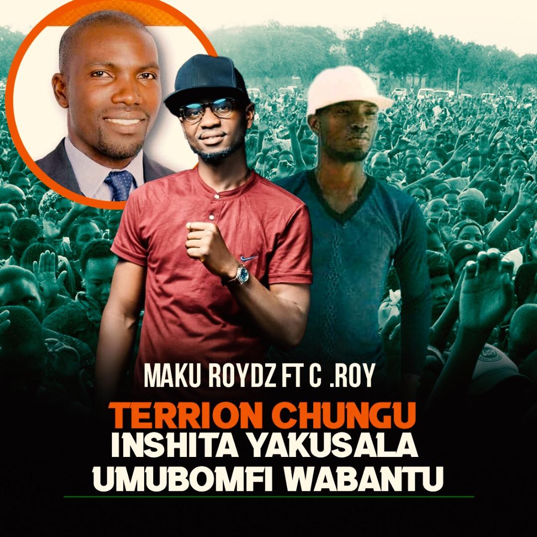 Maku Roydz ft. C.Roy - Inshita Yakusala Umubomfi Wabantu (Campaign Song)