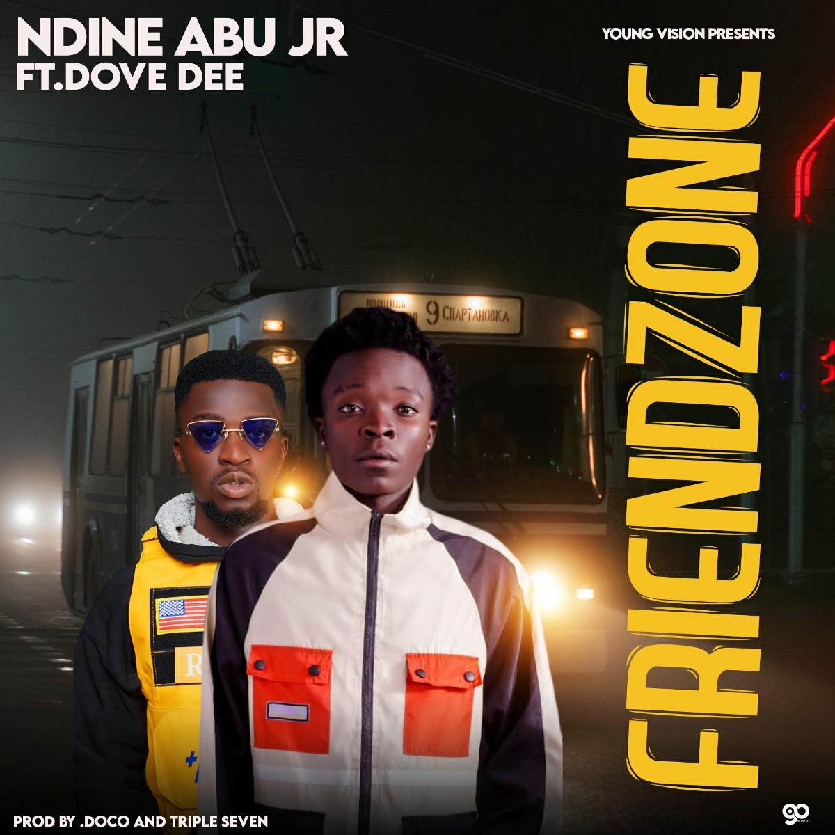 Ndine Abu Jr ft. Dove Dee - Friend Zone
