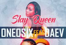 OneOsix ft. Daev - Slay Queen (Prod. Tau G)