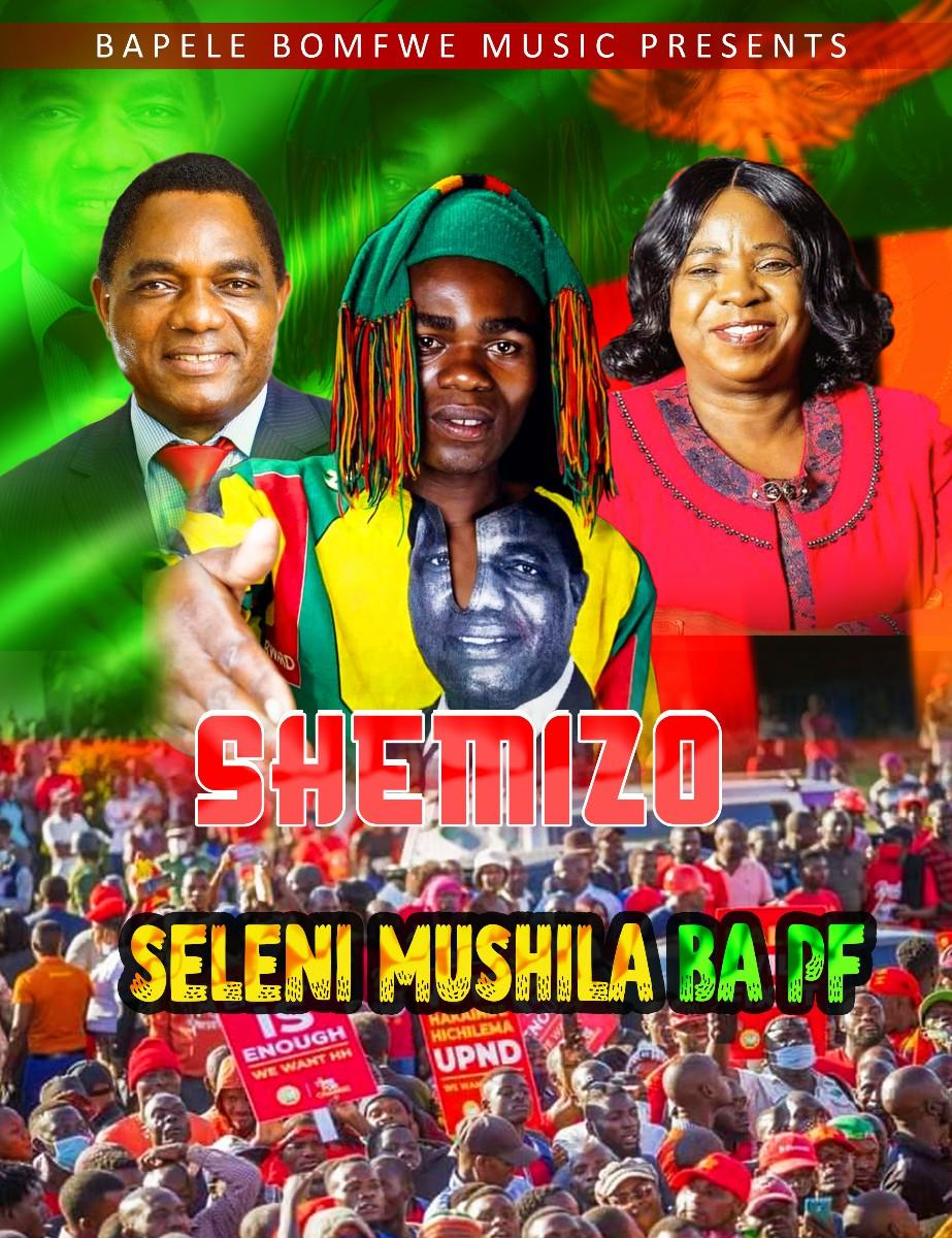 Shemizo - Seleni Munshila Ba PF (UPND Campaign Song)