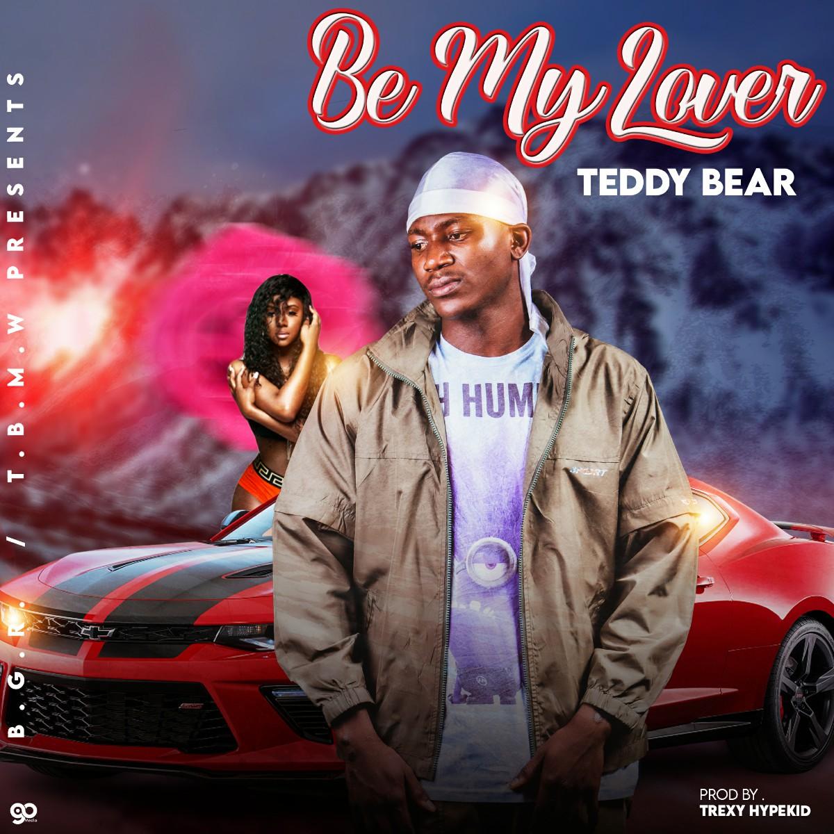 Teddy Bear - Be My Lover (Prod. Trexy)