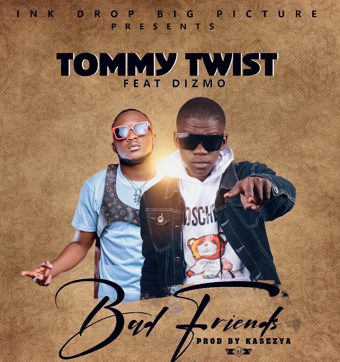 Tommy Twist ft. Dizmo - Bad Friends