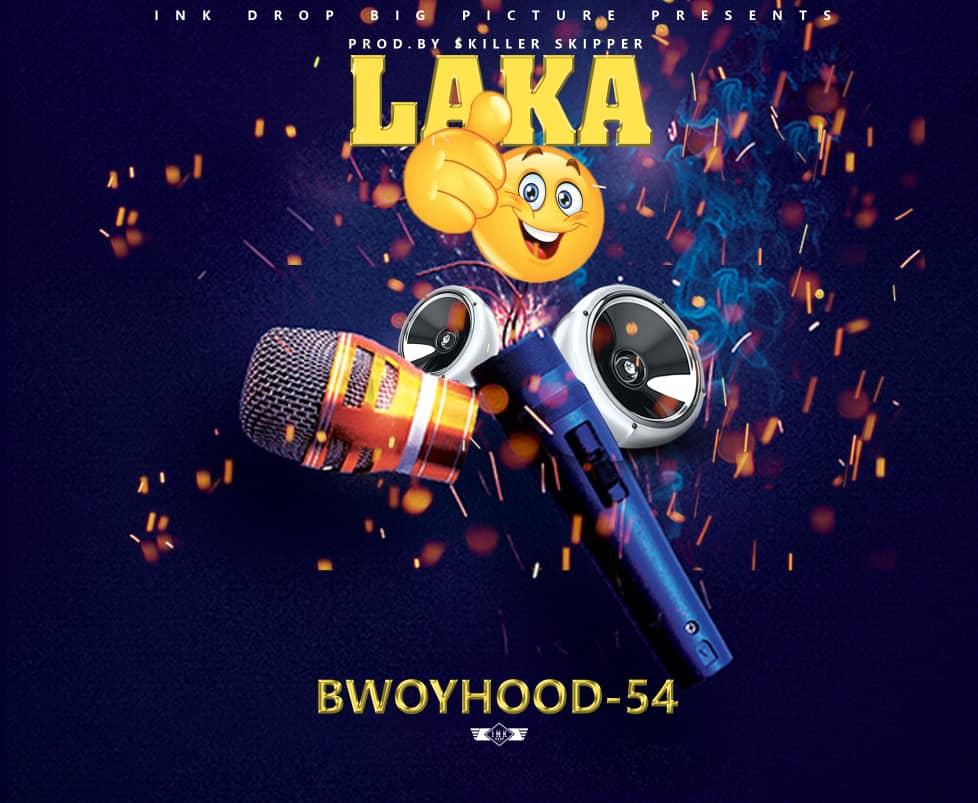 Bwoyhood54 - Laka (Prod. Skiller Skipper)
