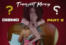 Dizmo - Transport Money Freestyle (Part 2)