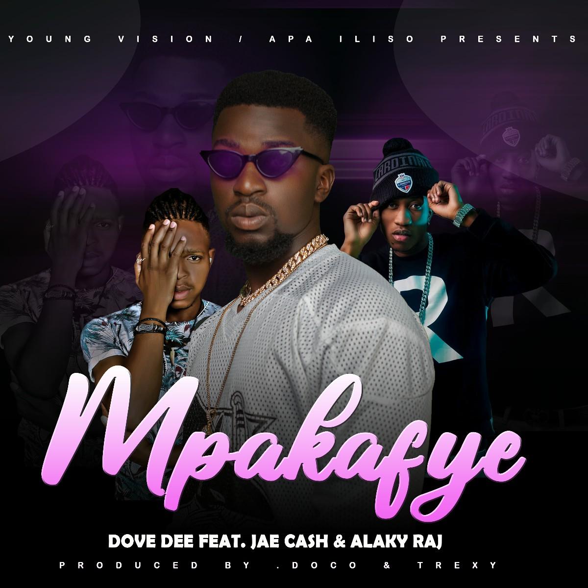 Dove Dee ft. Jae Cash & Alaky Raj - Mpakafye