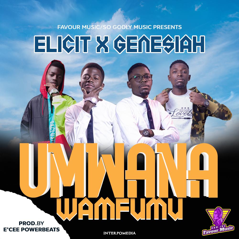 Elicit ft. Genessiah - Ndi Mwana Wanfumu