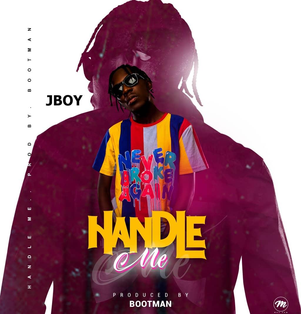 Jboy - Handle Me (Prod. Bootman)