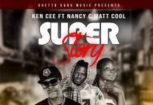 Ken C ft. Nancy C & Matt Cool - Super Story