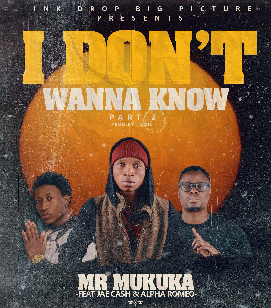 Mr Mukuka ft. Jae Cash & Alpha Romeo - I Don't Wanna Know