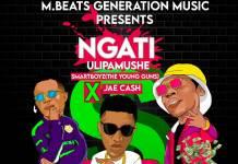 Smart Boyz ft. Jae Cash - Ngati Ulipamushe (Prod. DJ Mzenga Man)