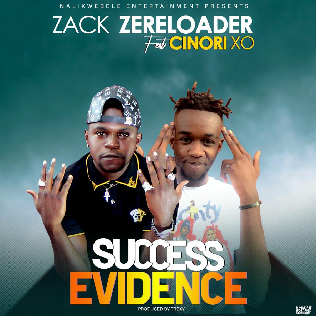 Zack ZeReloader ft. Cinori XO - Success Evidence
