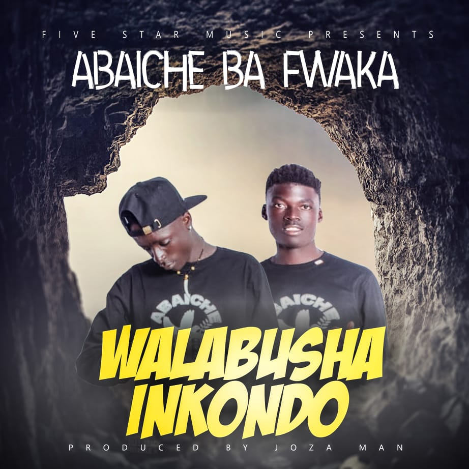Abaiche Ba Fwaka - Walabusha Inkondo