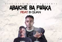Abaiche Ba Fwaka ft. B Quan - Rambo Style