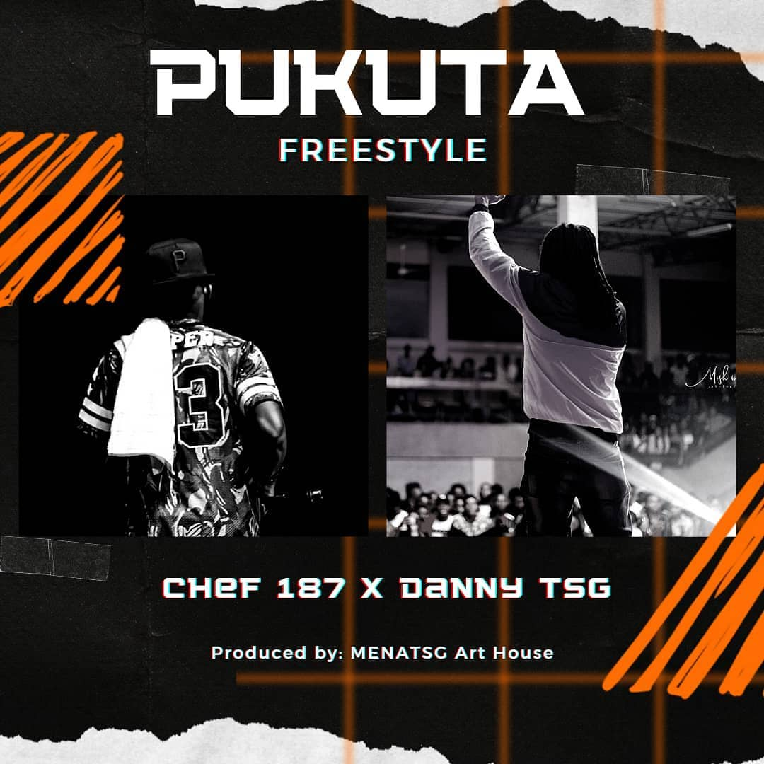Chef 187 & Danny TSG - Pukuta (Freestyle)