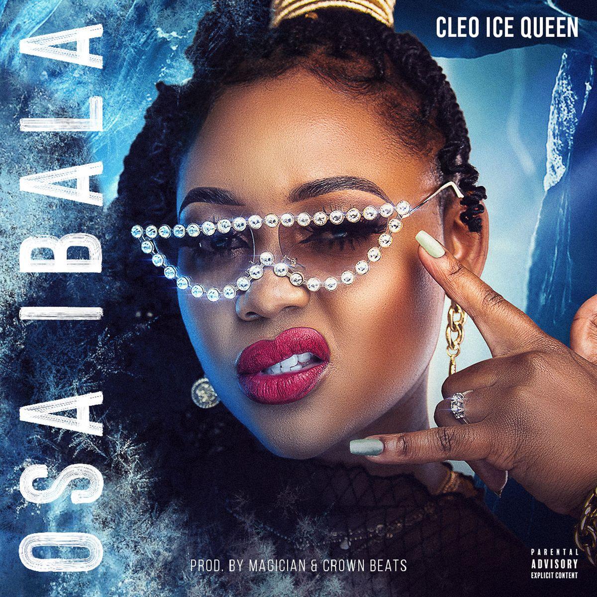 Cleo Ice Queen - Osaibala (Prod. Crown Beats)