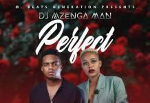 DJ Mzenga Man ft. Bobby East & Towela - Perfect