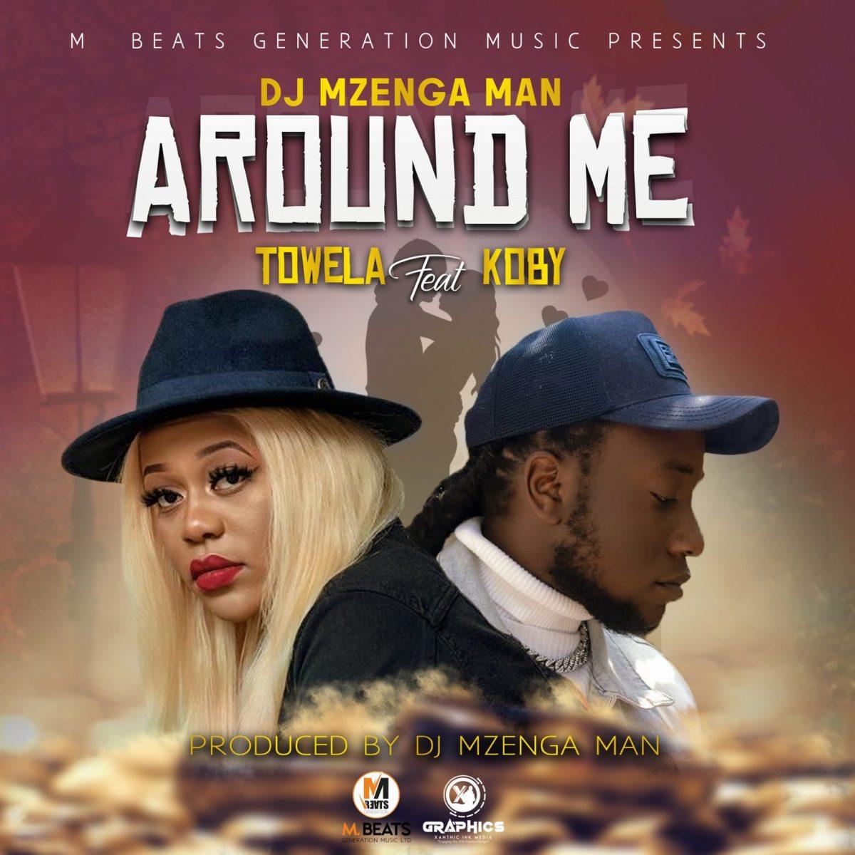 DJ Mzenga Man ft. Towela & Koby - Around Me