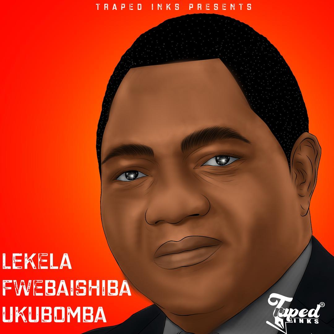Dope Boys - Lekela Fwebaishiba Ukubomba (UPND Campaign Song)