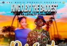 King O.B.O The Baddest Na Loyalty Zuba - Perfect