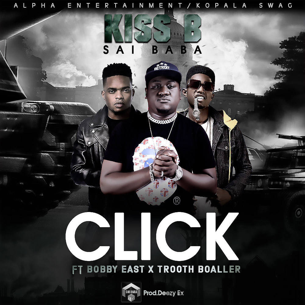 Kiss B Sai Baba ft. Bobby East & Trooth Boaller - Click