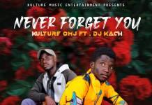 Kulture Omj ft. DJ Kach - Never Forget You