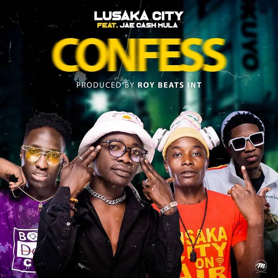 Lusaka City ft. Jae Cash - Confess