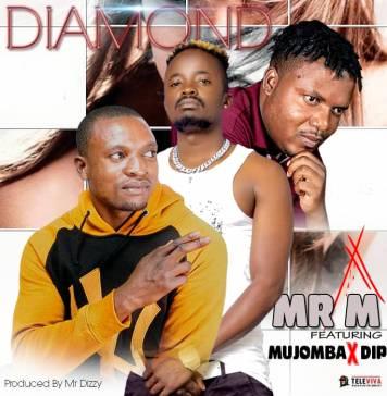 Mr M ft. Mjomba & Dip - Diamond