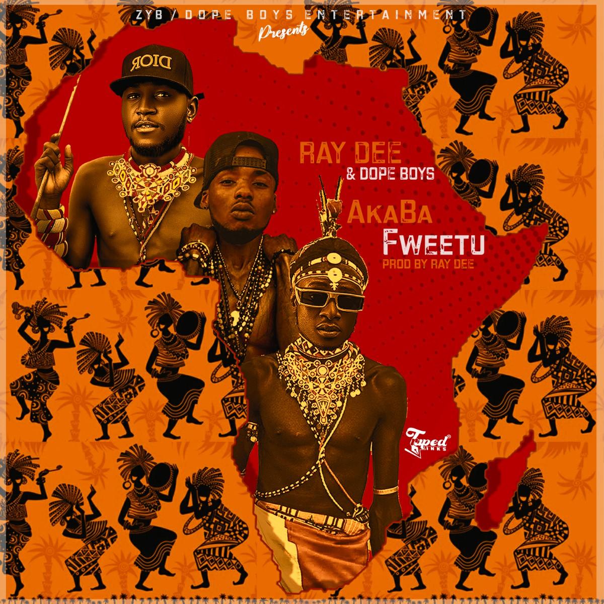 Ray Dee & Dope Boys - Akaba Fwetu