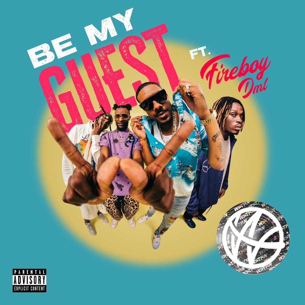 WSTRN & Fireboy DML - Be My Guest
