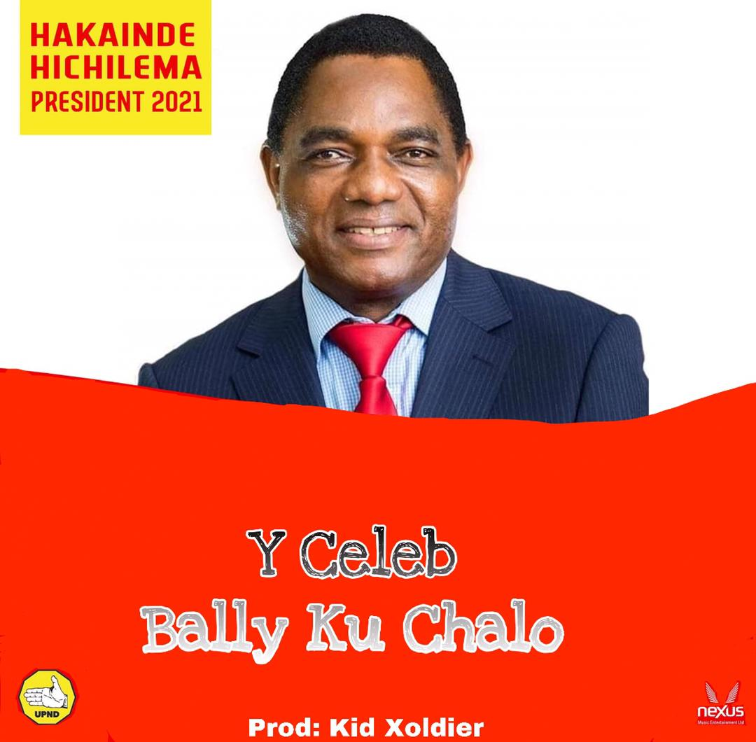 Y Celeb - Bally Kuchalo (UPND Victory Song)
