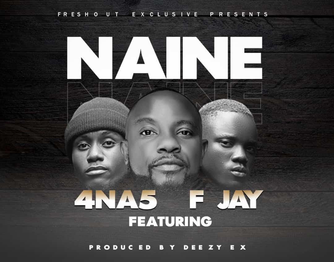 4 Na 5 ft. F Jay - Naine