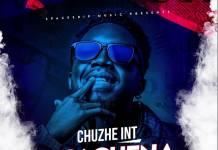 Chuzhe Int - Akachena Ka Mpiya