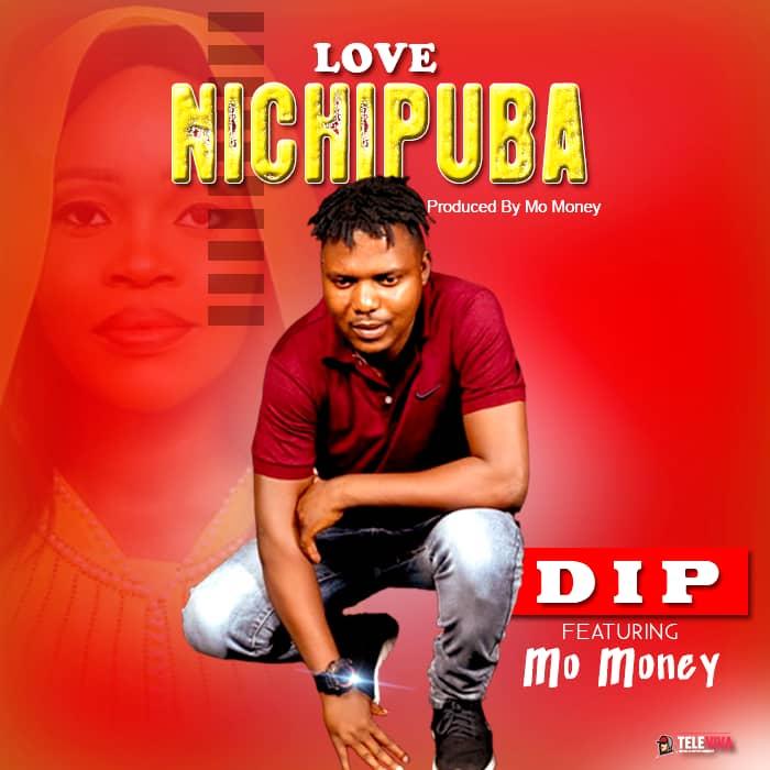 Dip ft. Mo Money - Love Nichipuba